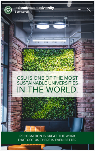Instagram Story Ad with the text 'CSU is one of the most sustainable universities in the world. Recognition is great. The work that got us there is even better'